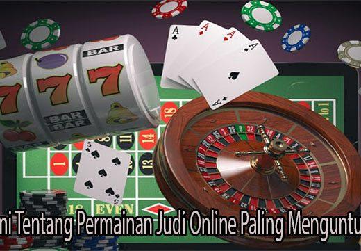 Pahami Tentang Permainan Judi Online Paling Menguntungkan