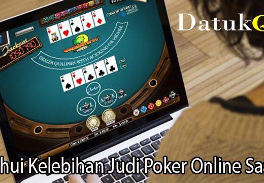 Ketahui Kelebihan Judi Poker Online Saat Ini