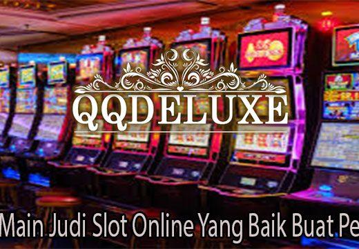 Tips Main Judi Slot Online Yang Baik Buat Pemula