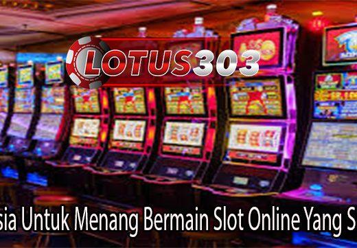 Rahasia Untuk Menang Bermain Slot Online Yang Simple